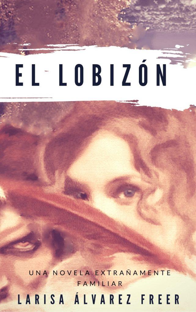 El Lobizón de Larisa Álvarez Freer (Primera parte de Hermanos de Casta)